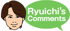 Ryuichi's Comments